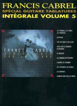 Cabrel Francis - Integrale Tab Vol.5 - Guitare Tab