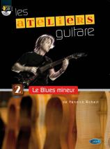 Robert Yannick - Le Blues Mineur + Cd - Guitare