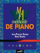 Delrieu Jean-philippe & Anne - Ma Methode De Piano Vol.1 + Cd