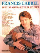 Cabrel Francis - Spécial Guitare Tablatures