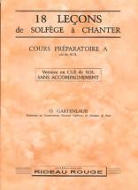 Gartenlaub Odette - 18 Leçons A Chanter Preparatoire A, Cle De Sol Sans Accompagnement