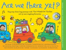 Music For Kids - Are We There Yet? - Melody Line, Lyrics And Chords