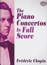 Chopin Frederic - The Piano Concertos In Full Score