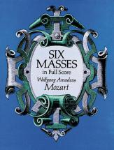 Mozart W.a. - 6 Messes - Full Score
