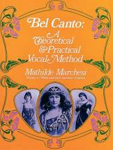 Marchesi M. - Bel Canto, A Theorical Vocal And Practical Method - Chant