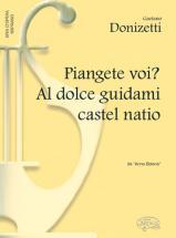 Donizetti Gaetano - Piangete Voi? Al Dolce Guidami Castel Natio - Piano, Voix Soprano