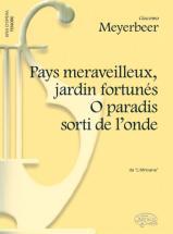 Meyerbeer G. - Pays Merveilleux, Jardin Fortune O Paradis Sorti De L