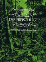 Weber C.m. Von - Der Freischutz - Full Score