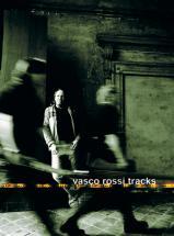 Rossi Vasco - Tracks - Paroles Et Accords