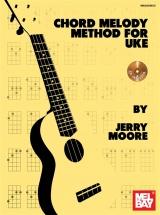 Moore Jerry - Chord Melody Method- Ukulele