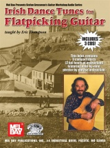 Thompson Eric - Irish Dance Tunes For Flatpicking Guitar - Guitar