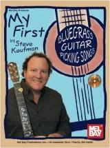 Kaufman Steve - My First Bluegrass Guitar Picking Songs - Guitar
