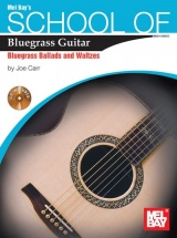 Carr School Of Bluegrass Guitar Bluegrass Ballads And Waltzes + Cd - Guitar