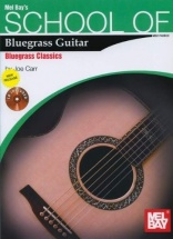 Carr Joe - School Of Bluegrass Guitar - Bluegrass Classics - Guitar