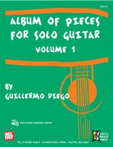 Diego Guillermo - Album Of Pieces For Solo Guitar, Volume 1 - Guitar