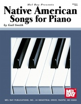 Smith Gail - Native American Songs For Piano Solo - Piano Solo