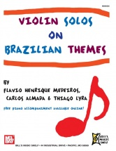 Medeiros Flavio Henrique - Violin Solos On Brazilian Themes - Violin