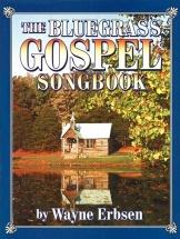Erbsen Wayne - Bluegrass Gospel Songbook - All Instruments