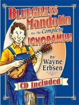 Erbsen Wayne - Bluegrass Mandolin For The Complete Ignoramus - Mandolin