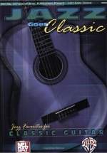 Christiansen Jazz Goes Classic Jazzy Favorites - Classical Guitar