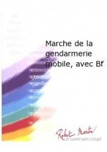 Moisseron M. - Marche De La Gendarmerie Mobile, Avec Batterie Fanfare