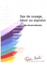 Naulais J. - Sax De Voyage, Tnor Ou Soprano Saxophone