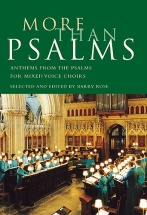 Rose Barry - More Than Psalms - Anthems From The Psalms For Mixed Voice Choirs - Satb