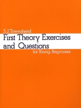 S J Townshend - First Theory Exercises For Young Beginners - Theory