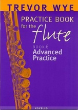 A Trevor Wye Practice Book For The Flute Vol. 6 : Advanced Practice