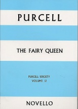 The Fairy Queen - Purcell Society Volume 12 Full Score - Opera