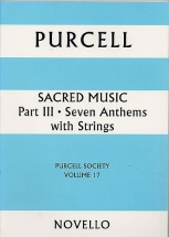 Purcell Henry - Sacred Music Part Iii - Seven Anthems With Strings - Purcell Society Volume 17 - Sat