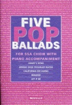 Five Pop Ballads - For Ssa Choir With Piano Accompaniment