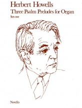 Herbert Howells Three Psalm Preludes For Organ Op.32 Set 1 - Organ