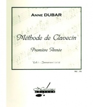 Dubar Anne - Methode De Clavecin Vol. 1