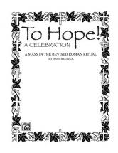 To Hope! A Mass - Mixed Voices