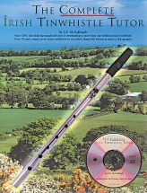 The Complete Irish Tinwhistle Tutor Pwh + Cd - Pennywhistle