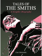 Con Chrisoulis - Tales Of The Smiths - A Graphic Biography