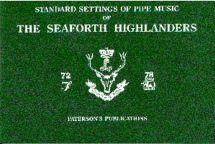 Highlanders Seafort - The Seaforth Highlanders - Standard Settings Of Pipe Music - Bagpipe