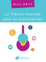 Metz Will - La Theorie Musicale Pour Les Autodidactes