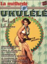 Lefebvre C. - La Methode Ukulele + Cd
