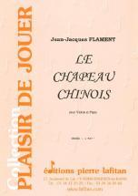 Flament Jean-jacques - Le Chapeau Chinois - Violon & Piano