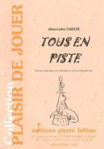 Carlin Alexandre - Tous En Piste - Trompette Sib Ou Ut, Ou Cornet Et Piano