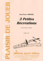 Gruson Jean-pierre - 3 Petites Recreations - Trombone Et Piano