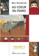 Kowalczyk Marc - Au Coeur Du Piano Vol.2 - Piano Seul