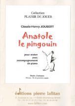 Joubert Claude-henry - Anatole Le Pingouin - Violon Et Piano
