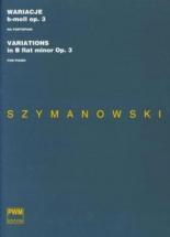 Szymanowski Karol - Variations B Flat Minor Op.3 - Piano