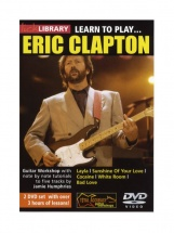 Lick Library Learn To Play Eric Clapton - Guitare