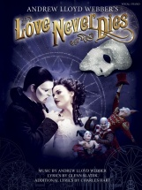 Andrew Lloyd Webber - Love Never Dies - Piano And Vocal
