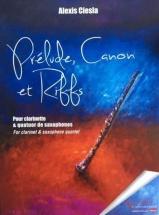 Ciesla Alexis - Prelude, Canon Et Riffs Pour Clarinettes Et Quatuor De Saxophones