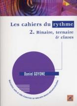 Goyone Daniel - Les Cahiers Du Rythme Vol.2 Binaire, Ternaire & Claves